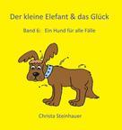 Christa Steinhauer: Der kleine Elefant & das Glück