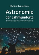 Martina Kusch-Bihler: Astronomie der Jahrhunderte ★★★★★