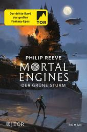 Mortal Engines - Der Grüne Sturm - Roman