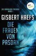 Gisbert Haefs: Die Barakuda-Trilogie - Band 1: Die Frauen von Pasdan ★★★★