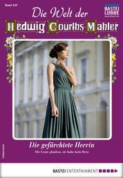 Die Welt der Hedwig Courths-Mahler 450 - Liebesroman - Die gefürchtete Herrin