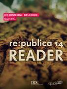 re:publica GmbH: re:publica Reader 2014 - Tag 1
