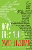 David Levithan: How They Met and Other Stories