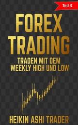 Forex Trading - Teil 3: Traden mit dem weekly High und Low