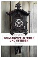 Ute Wehrle: Schwarzwald sehen und sterben ★★★★