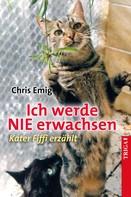 Chris Emig: Ich werde nie erwachsen ★★★★