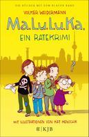 Volker Weidermann: Ma.Lu.Lu.Ka. – Ein Ratekrimi ★★★★★
