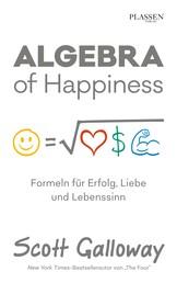 Algebra of Happiness - Formeln für Erfolg, Liebe und Lebenssinn