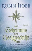 Robin Hobb: Das Geheimnis der Seelenschiffe - Die Drachenkönigin ★★★★★