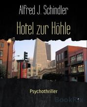 Hotel zur Höhle - Psychothriller
