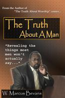 W. Marcus Bevans: The Truth About A Man