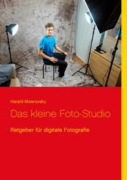 Das kleine Foto-Studio - Ratgeber für digitale Fotografie
