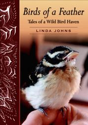 Birds of a Feather - Tales of a Wild Bird Haven