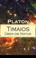 Platon: Timaios - Über die Natur ★★★★★