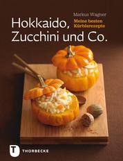 Hokkaido, Zucchini und Co. - Meine besten Kürbisrezepte