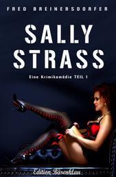 Sally Strass 1 - Eine Krimikomödie