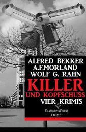 Killer und Kopfschuss: Vier Krimis