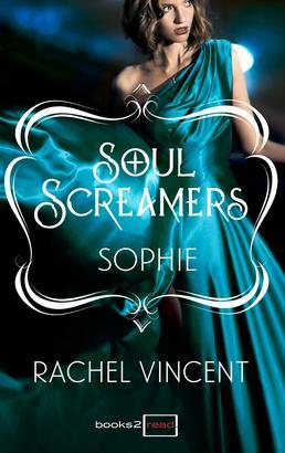 Sophie: Kurzroman - Soul Screamers