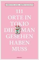 Christine Izeki: 111 Orte in Tokio, die man gesehen haben muss ★★★★