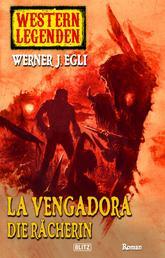 Western Legenden 08: La Vengadora, die Rächerin