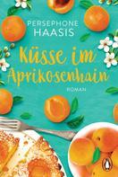 Persephone Haasis: Küsse im Aprikosenhain ★★★★