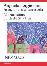 Anguckallergie und Assoziationskettenrasseln - Mit Autismus durch die Schulzeit
