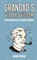 Richard Benson: Grandad's Wit and Wisdom