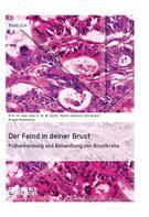 Prof. Dr. med. Hans E. W. W. Sachs: Der Feind in deiner Brust. Früherkennung und Behandlung von Brustkrebs
