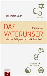 Das Vaterunser - Inspiration zwischen Religionen und säkularer Welt