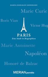 Paris. Eine Stadt in Biographien - MERIAN porträts
