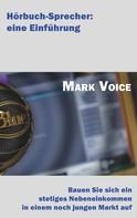 Mark Voice: Hörbuch-Sprecher: Eine Einführung