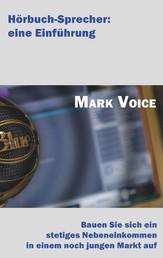 Hörbuch-Sprecher: Eine Einführung - Bauen Sie sich ein stetiges Nebeneinkommen in einem noch jungen Markt auf