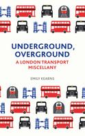 Emily Kearns: Underground, Overground