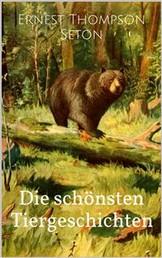Die schönsten Tiergeschichten (Illustrierte Ausgabe)