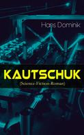 Hans Dominik: Kautschuk (Science-Fiction-Roman) ★★★★