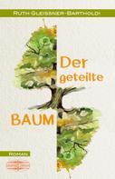 Ruth Gleissner-Bartholdi: Der geteilte Baum ★★