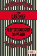 John Gardner: Nur tote Gangster schweigen ★★
