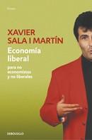 Xavier Sala i Martín: Economía liberal para no economistas y no liberales
