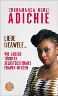 Chimamanda Ngozi Adichie: Liebe Ijeawele ★★★★