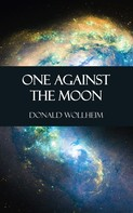Donald Wollheim: One Against the Moon