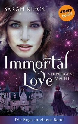 Immortal Love - Verborgene Macht: Die Saga in einem Band