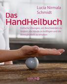 Lucia Nirmala Schmidt: Das HandHeilbuch