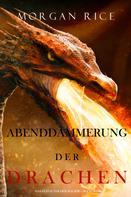 Morgan Rice: Abenddämmerung der Drachen (Das Zeitalter der Magier – Buch Sechs) ★★★★
