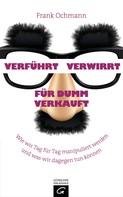Frank Ochmann: Verführt - Verwirrt - Für dumm verkauft ★★★★