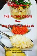 Sebastian Kemper: THE FLYING CHEFS Das Hagebuttenkochbuch