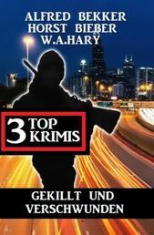 Gekillt und verschwunden: 3 Top Krimis