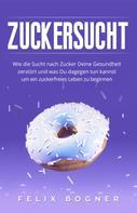 Felix Bogner: Zuckersucht ★★★