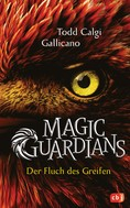 Todd Calgi Gallicano: Magic Guardians - Der Fluch des Greifen ★★★★★