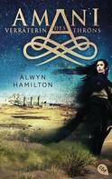 Alwyn Hamilton: AMANI - Verräterin des Throns ★★★★★