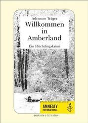 Willkommen in Amberland - Ein Flüchtlingskrimi